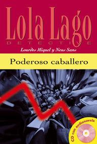 PODEROSO CABALLERO,  LOLA LAGO + CD