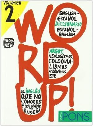 WORD UP! - VOLUMEN 2. DICCIONARIO DE ARGOT INGLES/ESPAÑOL - ESPAÑOL/INGLES (PONS - DICCIONARIOS)