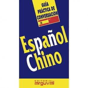 ESPAÑOL-CHINO. GUIA PRACTICA DE CONVERSACION