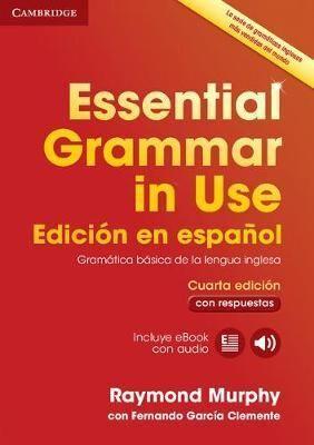ESSENTIAL GRAMMAR IN USE *EDICION ESPANOL WITH ANSWERS 4TH EDITION