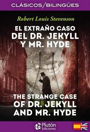 EL EXTRAÑO CASO DEL DR. JEKYLL Y MR.HYDE/THE STRANGE CASE OF DR. JEKYLL AND MR. HYDE