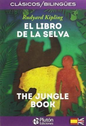 EL LIBRO DE LA SELVA/ THE JUNGLE BOOK