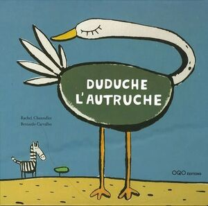 DUDUCHE L'AUTRUCHE