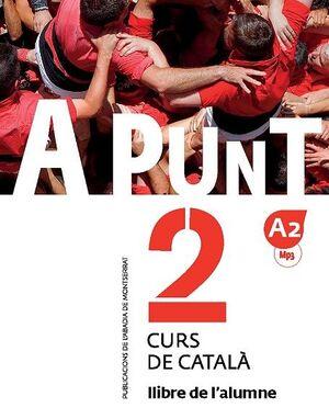 A2. A PUNT 2. CURS DE CATALÀ. LLIBRE DE L'ALUMNE, 2
