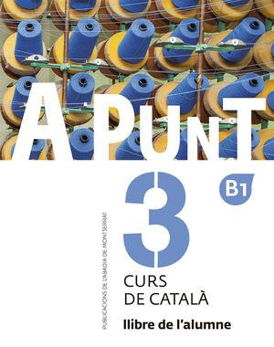 A PUNT 3. CURS DE CATALA. LLIBRE DE L'ALUMNE