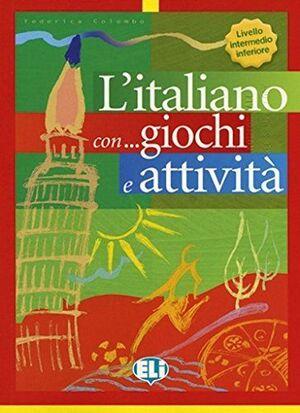 LIV. INTERM INFER. L'ITALIANO CON GIOCHI E ATTIVITA