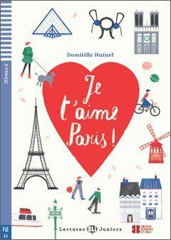 A2. JE T'AIME PARIS! +CD. LECTURES JUNIORS