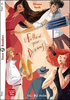 A2. FOLLOW YOUR DREAMS. TEEN READERS