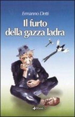IL FURTO DELLA GAZZA LADRA