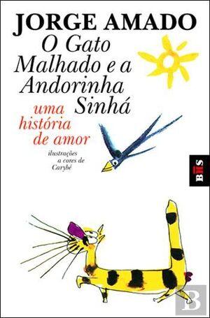 O GATO MALHADO E A ANDORINHA SINHÁ. UMA HISTÓRIA DE AMOR